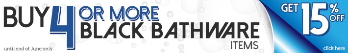 15% OFF Black Bathware (June 2017)