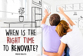 When Is the Right Time to Renovate?